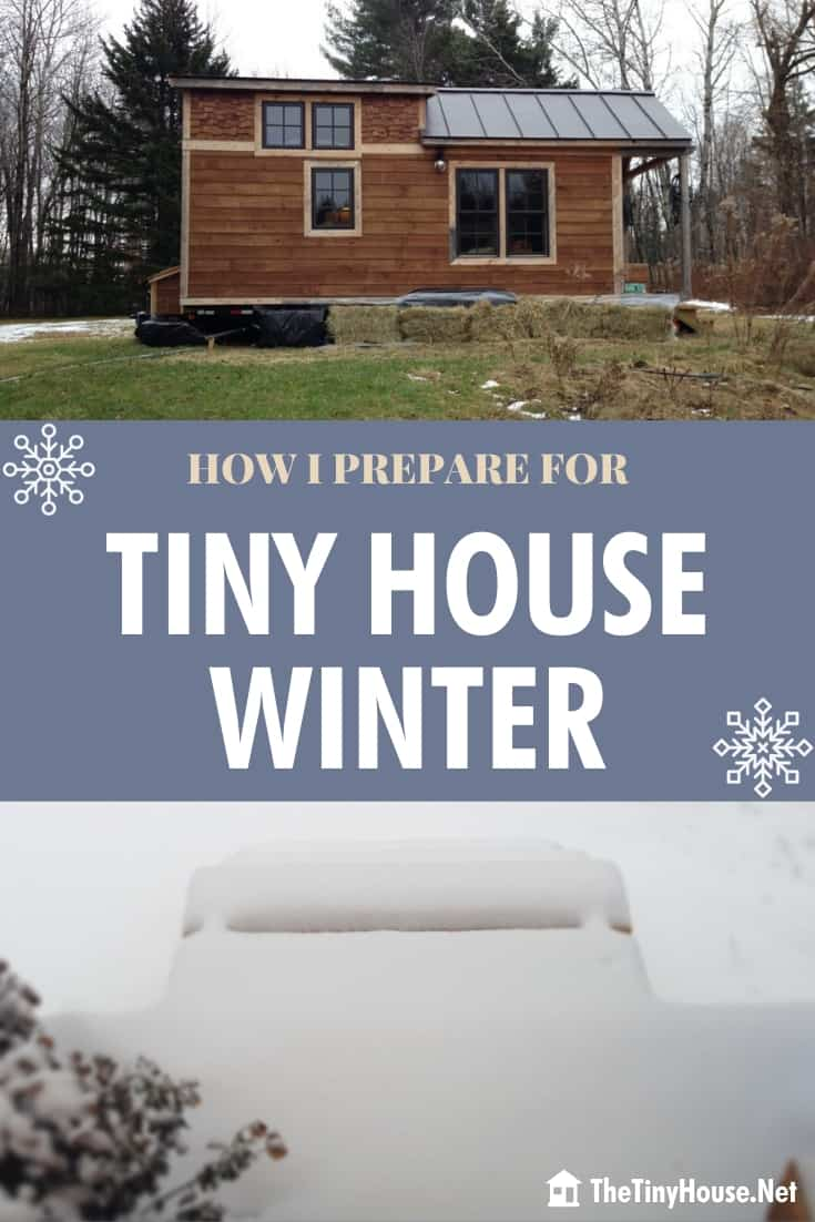 How I Prepare for Tiny House Winter: Tips for Cold Weather Tiny Survival