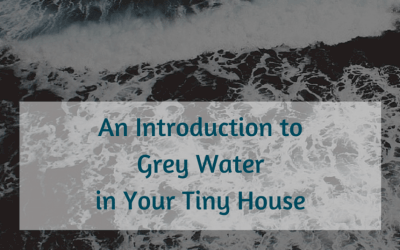 An Introduction to Grey Water in Your Tiny House
