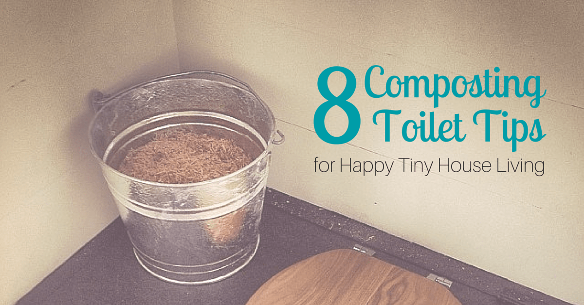 8 Composting Toilet Tips for Happy Tiny House Living