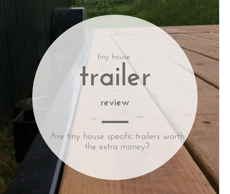 Want to buy a trailer for your tiny house? Here's what to look for.