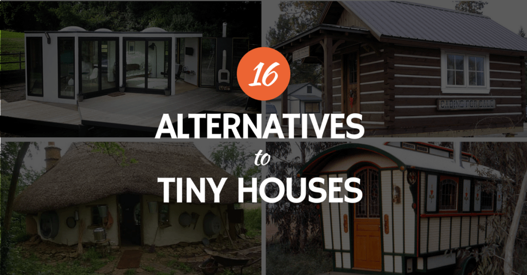 Alternatives to tiny houses