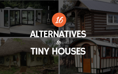 16 Alternatives to Tiny Houses