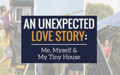 An Unexpected Love Story: Me, Myself, and My Tiny House