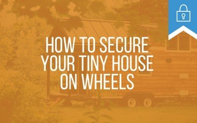 Tiny House Security: How to Secure Your Tiny House on Wheels