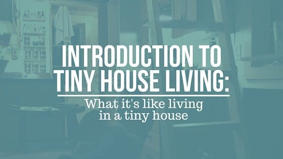 Introduction to Tiny House Living