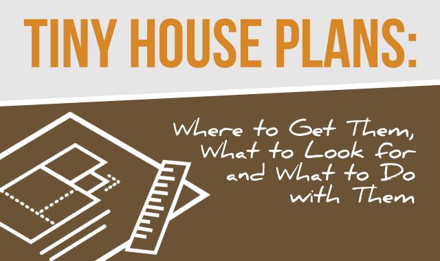 Tiny House Plans: Where to Get Them, What to Look for and What to Do with Them