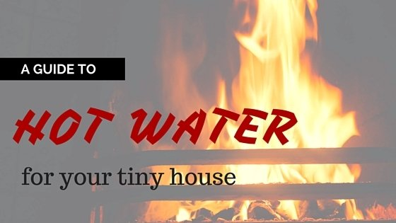 tiny-house-hot-water-heater-options