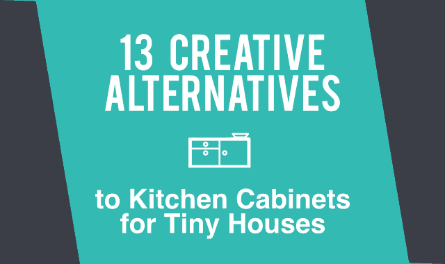 13 Creative Alternatives to Kitchen Cabinets for Tiny Houses