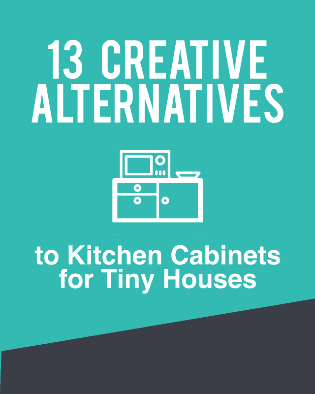 Alternatives to Kitchen Cabinets for Tiny Houses