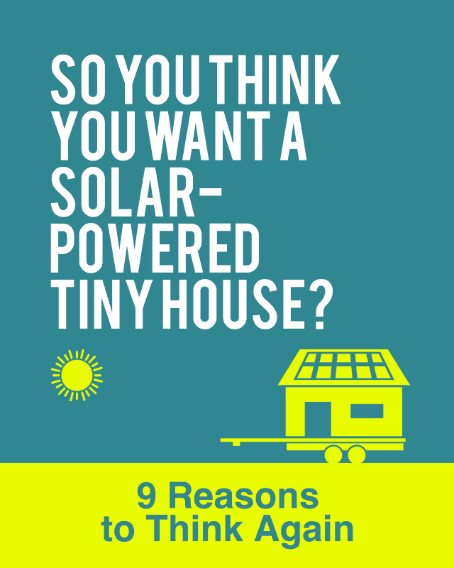 Solar-Powered Tiny House Rethink
