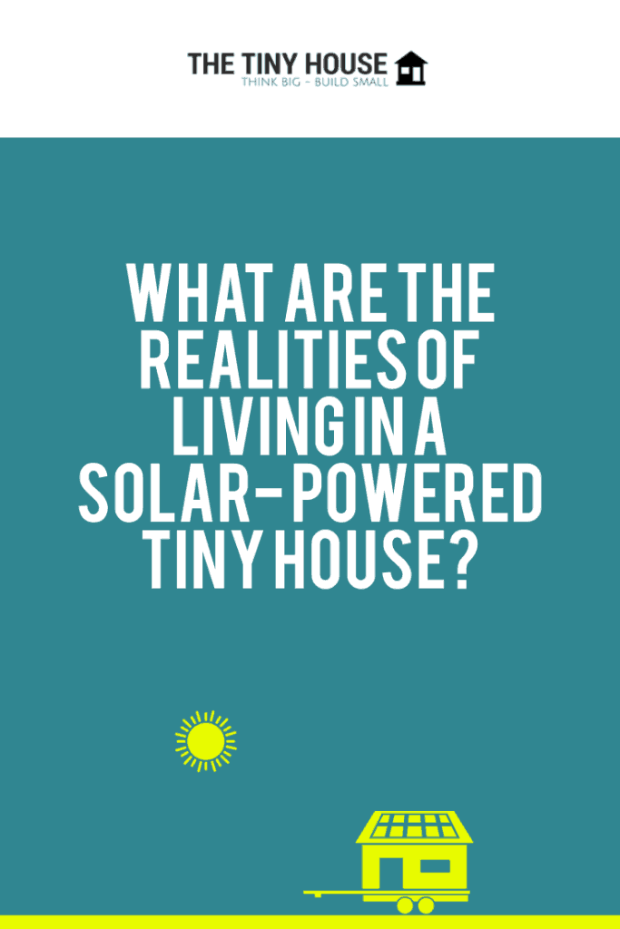 The Realities of Living in a Solar-Powered Tiny House