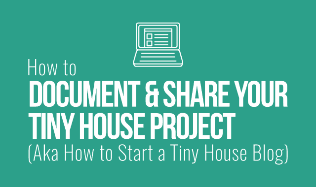 How to start a tiny house blog