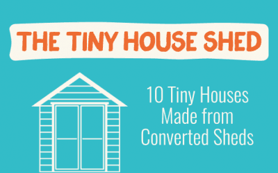 Converting a Storage Shed into your Tiny Home to Save Time & Money