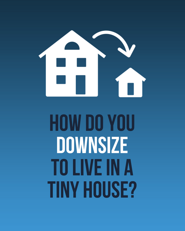 Downsize to Live in a Tiny House