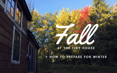 Fall at the Tiny House: How to prepare your tiny house for winter