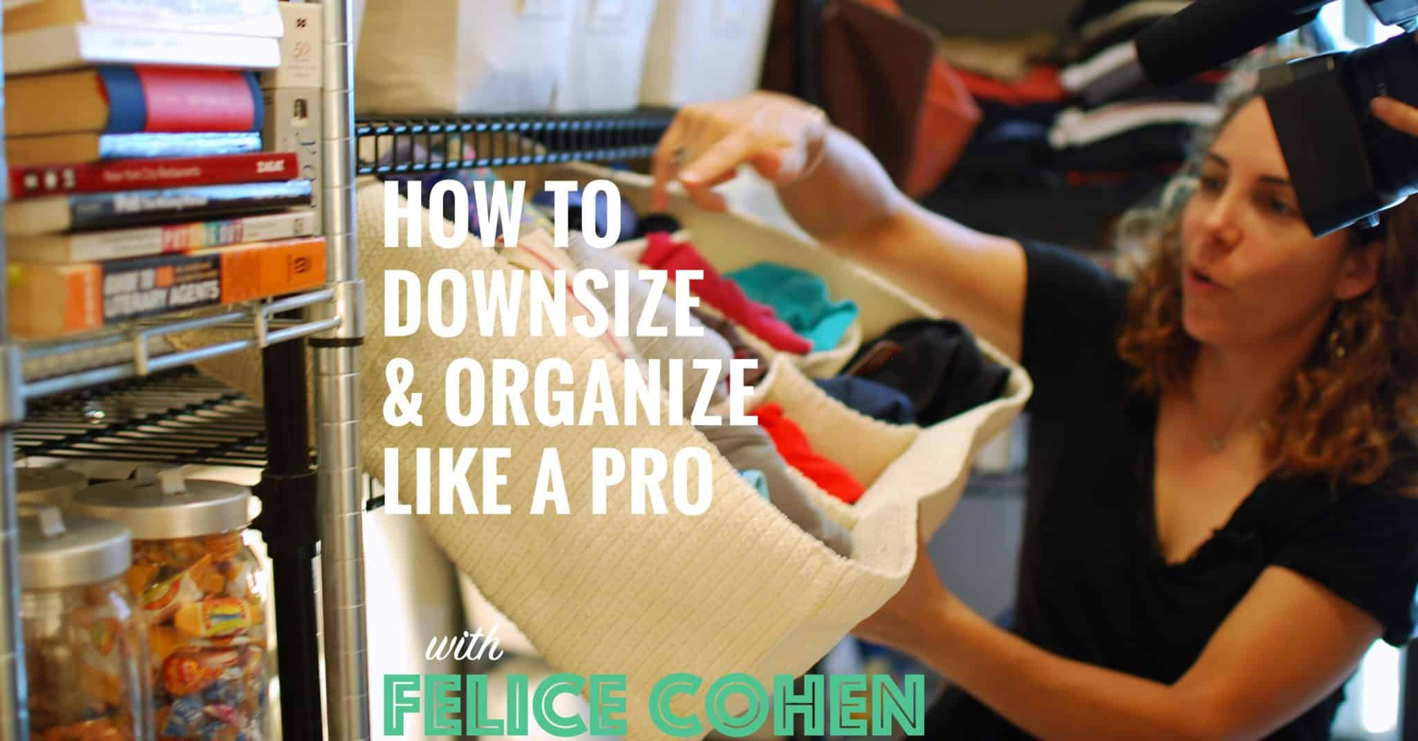 How To Downsize And Organize Lessons From Living In 90sf With Felice Cohen 030