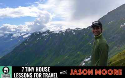 7 Lessons From The Tiny House Movement That Will Help You Travel The World – #029
