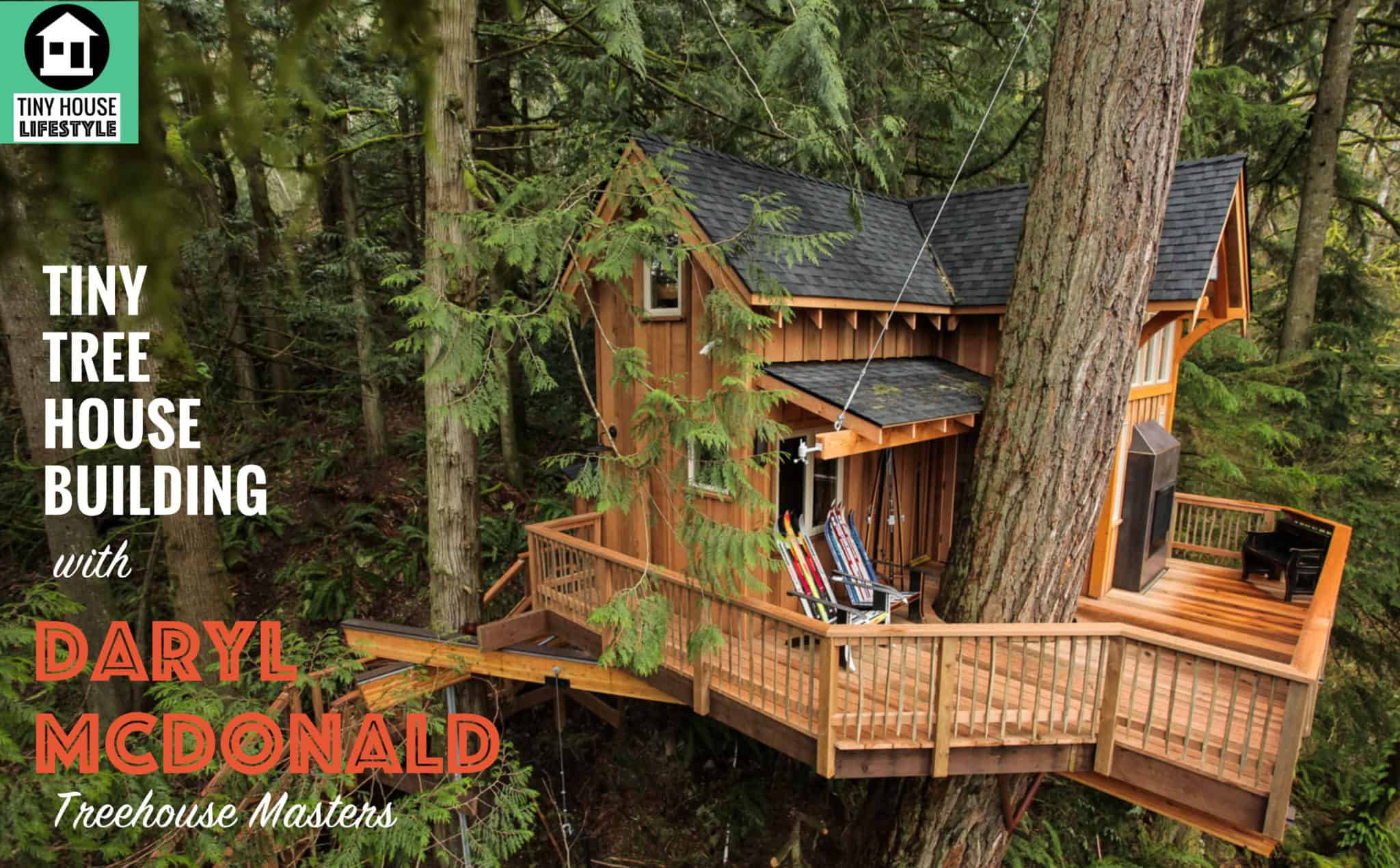 Picture of: Build A Tiny House In The Trees With Treehouse Masters Daryl Mcdonald 036 The Tiny House