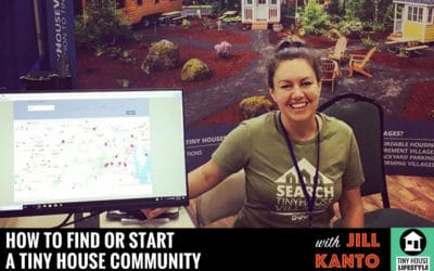 How to Find a Tiny House Community or Start Your Own with Jill Kanto #042