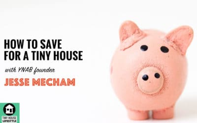 How to Save for a Tiny House with YNAB founder Jesse Mecham – #047