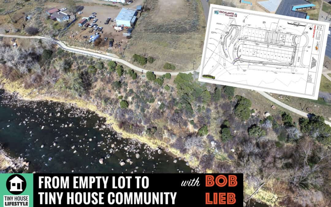 From Empty Lot to Tiny House Community with Bob Lieb – #052