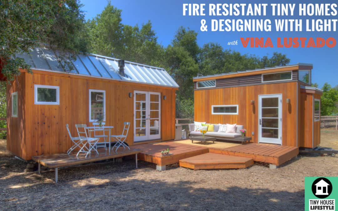 Fire Resistant Design for Tiny Houses with Vina Lustado – #049