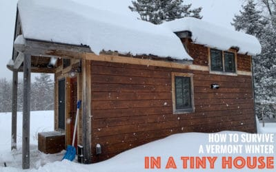 How to Survive a Vermont Winter in a Tiny House – #056