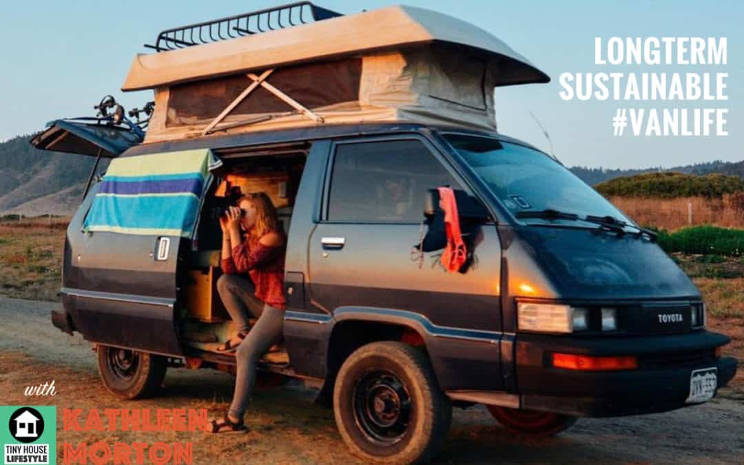 Living the Vanlife for the Long Haul: How to Build a Sustainable Lifestyle with Kathleen Morton – #057