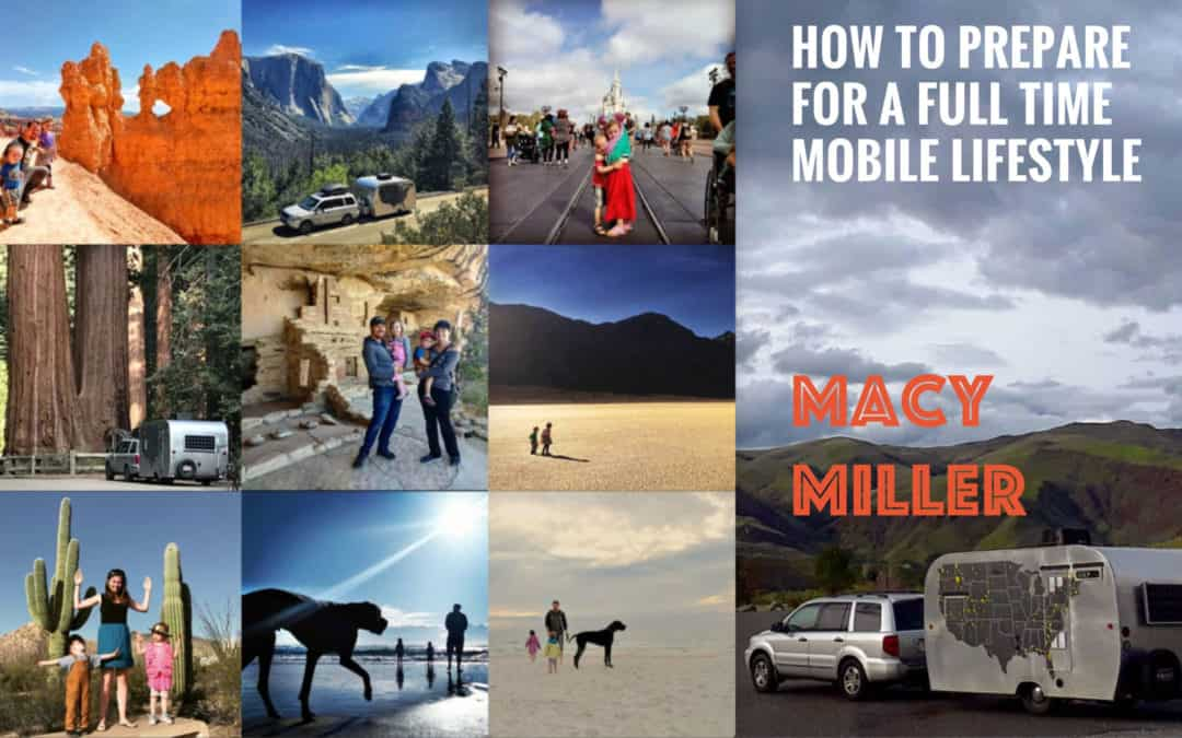 How to Prepare for a Full Time Mobile Lifestyle with Macy Miller