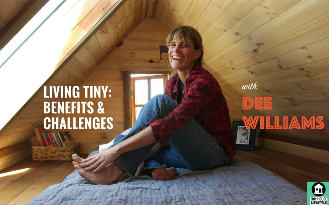 The Unexpected Benefits and Challenges of Living Tiny with Dee Williams