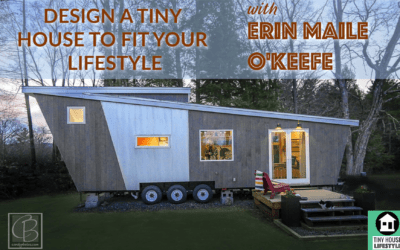 Design a Tiny House To Fit Your Lifestyle with Erin Maile O'Keefe – #071