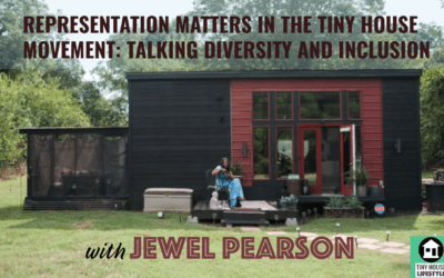 Representation Matters in the Tiny House Movement: Talking Diversity and Inclusion with Jewel Pearson – #077