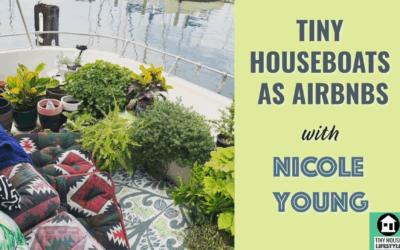 Tiny Houseboats as Airbnbs with Nicole Young – #084