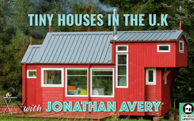 Tiny Houses in the U.K. with Jonathan Avery – #086
