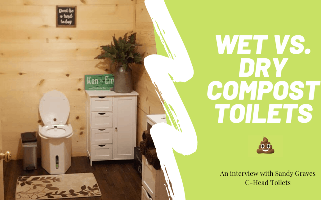 Wet vs. Dry Compost Toilets for Tiny Houses – #085