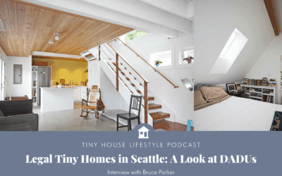 100% Legal Tiny Accessory Dwellings in Seattle: A Look at DADUs with Bruce Parker – #090