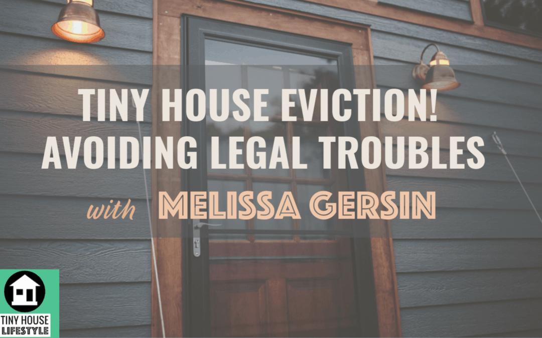 Tiny House Eviction! Avoiding Legal Troubles with Melissa Gersin – #088
