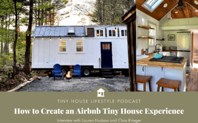 How to Create an Airbnb Tiny House Experience with Lauren Hudson and Chris Krieger – #091