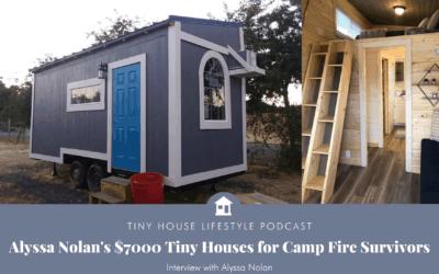 Alyssa Nolan's $7000 Tiny Houses for Camp Fire Survivors – #095