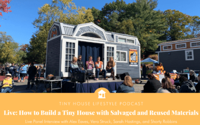 Live: How to Build a Tiny House with Salvaged and Reused Materials – #094