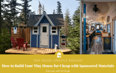 How to Build Your Tiny House for Less Using Sponsored Materials with MJ Boyle – #097
