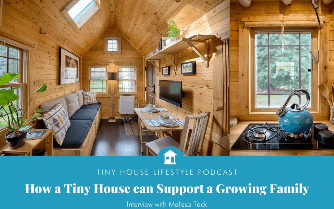 How a Tiny House can Support a Growing Family with Malissa Tack – #098