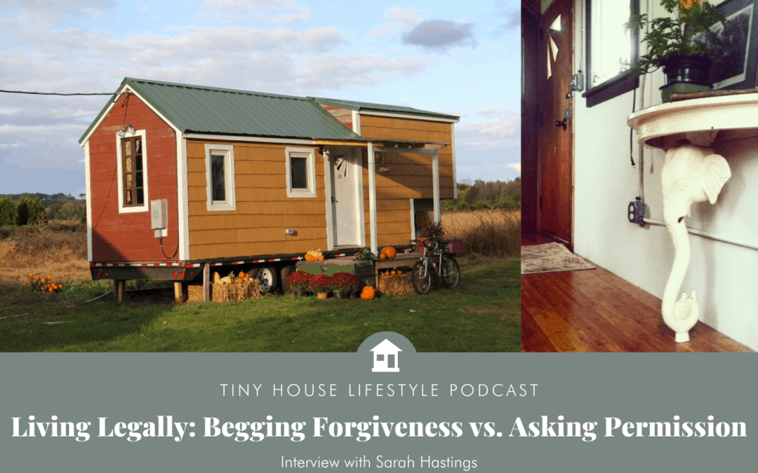 Living Legally: Begging Forgiveness vs. Asking Permission with Sarah Hastings – #099
