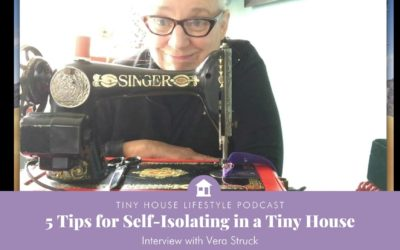 5 Tips for Self Isolating in a Tiny House with Vera Struck
