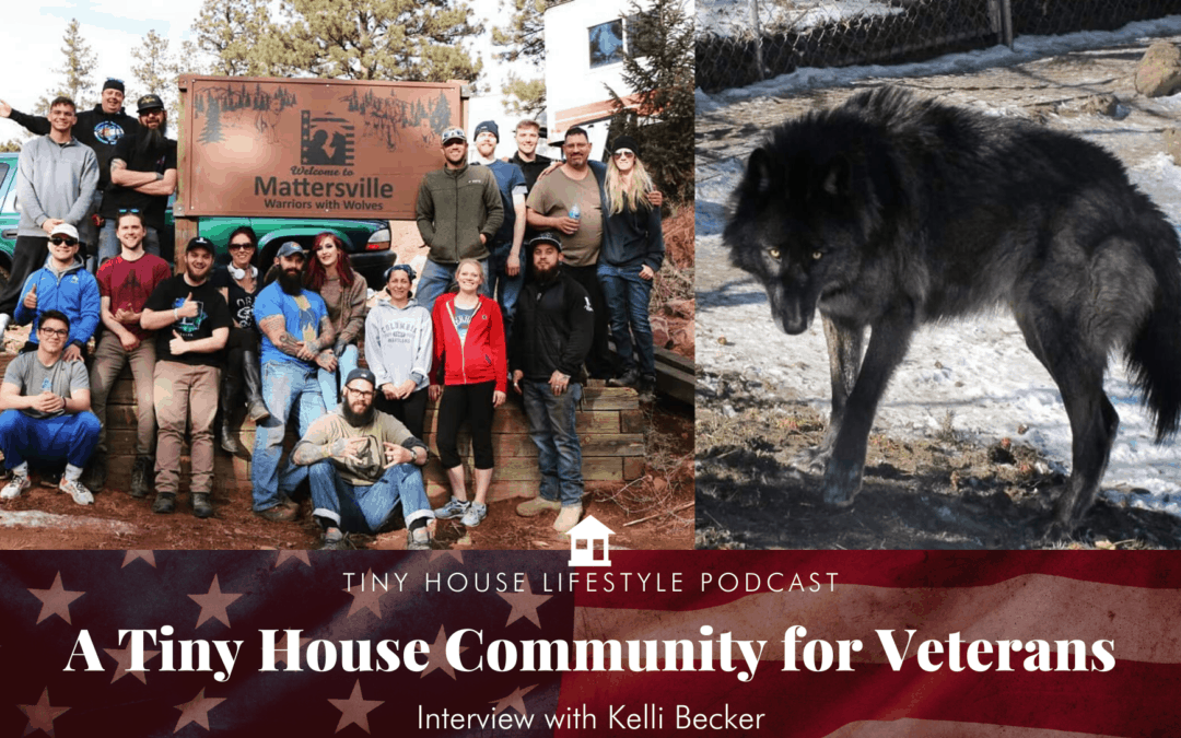A Tiny House Community for Veterans with Kelli Becker – #103