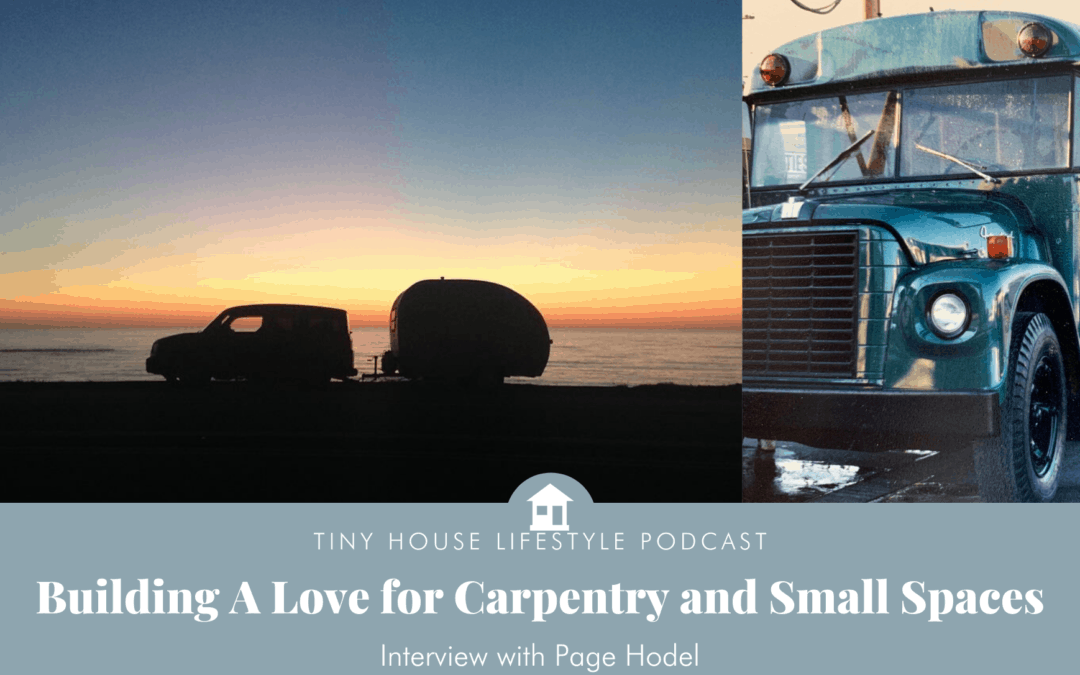 Building a Love for Carpentry and Small Spaces with Page Hodel – #102