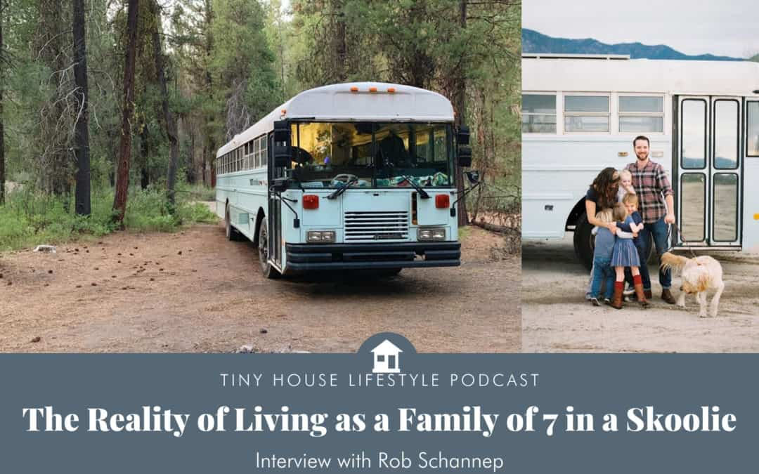The Reality of Living as a Family of 7 in a Skoolie with Contented Nomads – 101