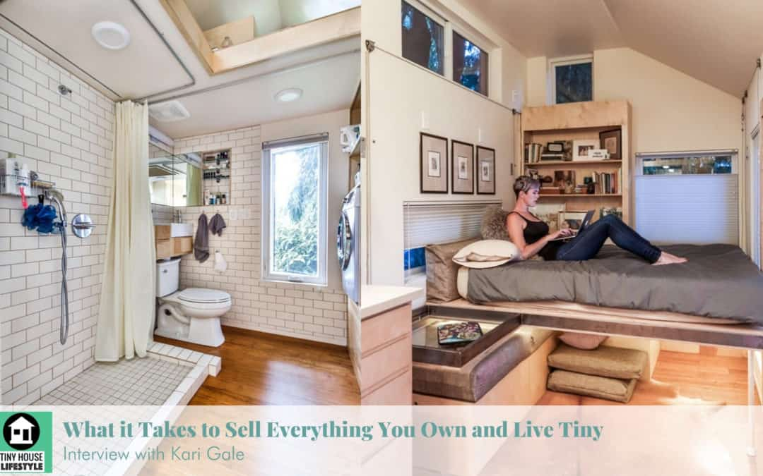 What it Takes to Sell Everything You Own and Live Tiny with Kari Gale – #109