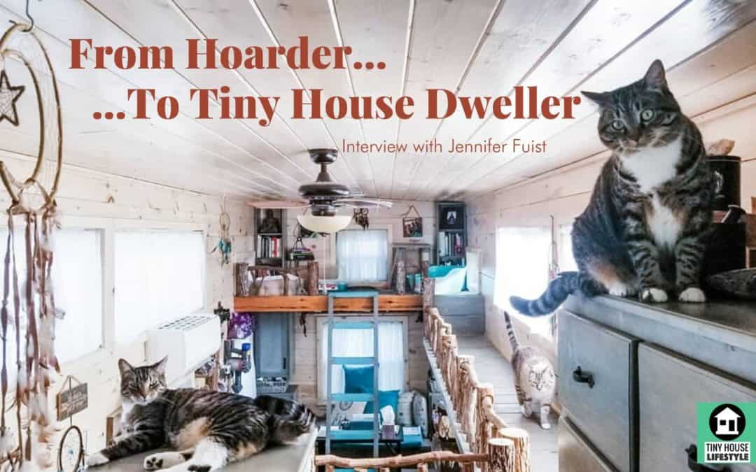 From Hoarder to Tiny House Dweller with Jennifer Fuist – #110