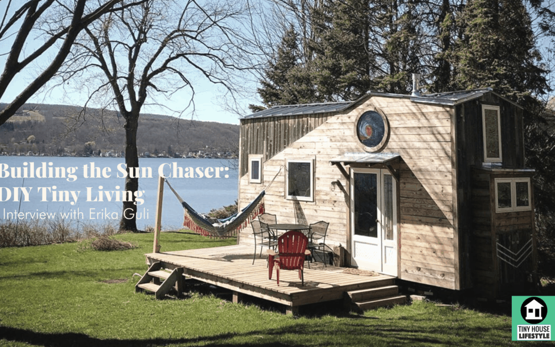 Building the Sun Chaser: DIY Tiny Living with Erika Guli – #116